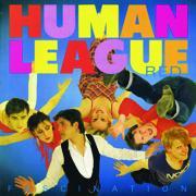 The Human League (Keep Feeling) Fascination