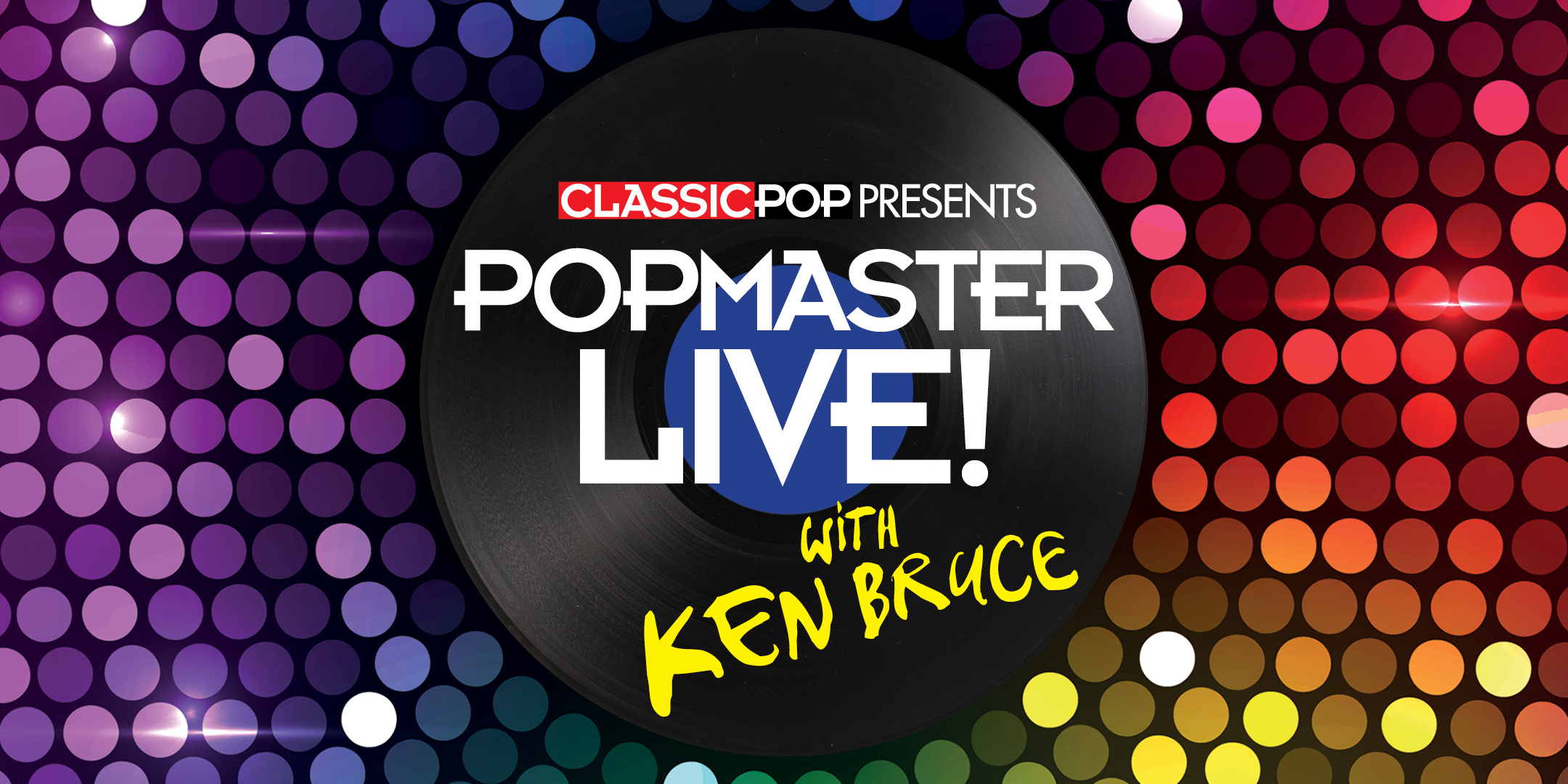 Classic Pop presents Popmaster Live! with Ken Bruce