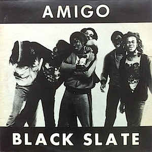 The album cover for Black Slate's Amigo. The whole image is black and white and depicts the band laughing with their arms round each other, some looking at each other. 'Amigo' appears in block capitals in white at the top of the cover and 'Black Slate' at the bottom in the same font.