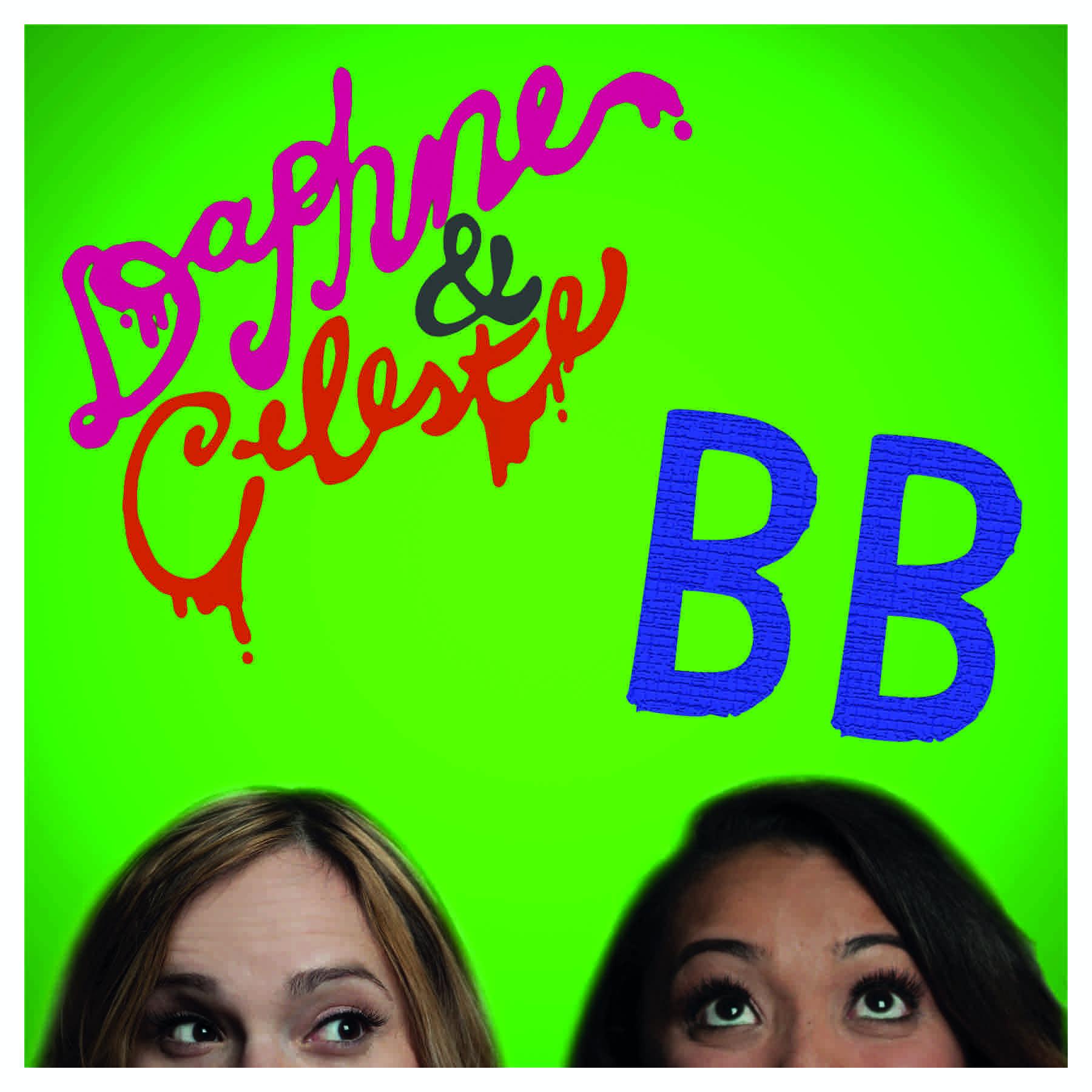 Girls Just Wanna Have Fun: Daphne & Celeste interview - BB