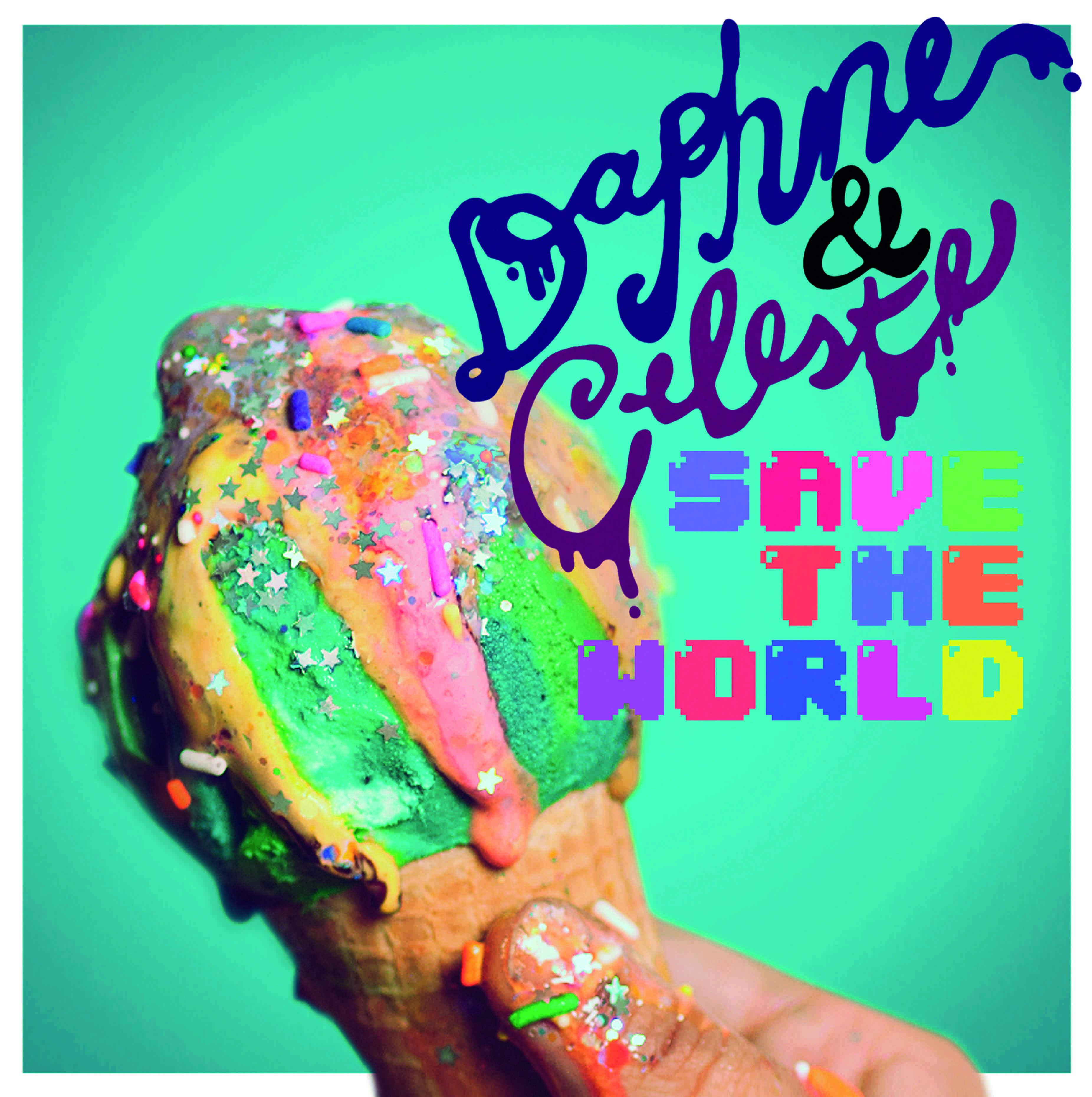 Girls Just Wanna Have Fun: Daphne & Celeste interview - Daphne & Celeste Save The World