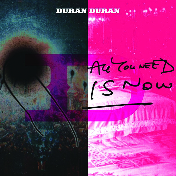 The Lowdown: Duran Duran - All You Need Is Now
