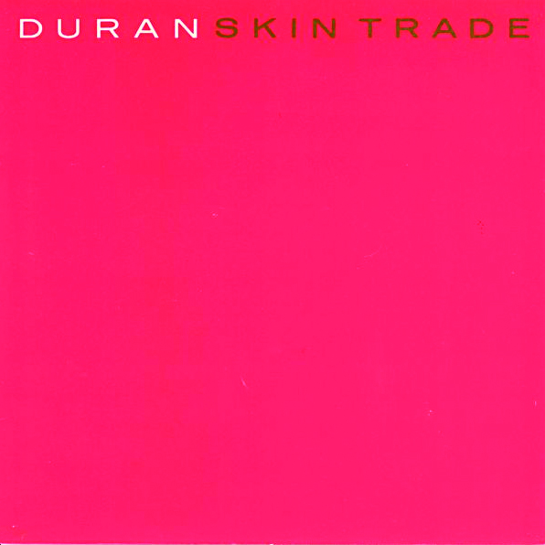 The Lowdown: Duran Duran - Skin Trade