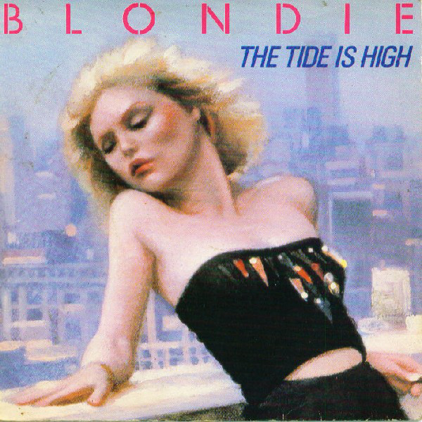 The Lowdown: Blondie & Debbie Harry - The Tide Is High