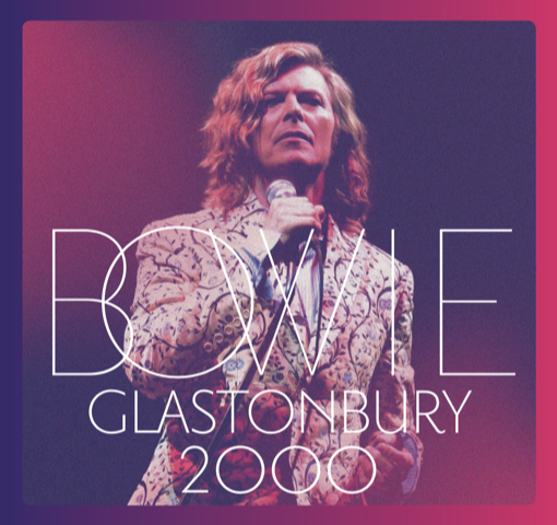 David Bowie's Glastonbury 2000 performance is being released!