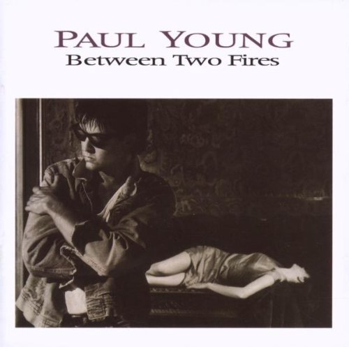 Lost & Found: Paul Young - Between Two Fires