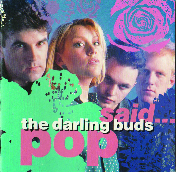 Lost & Found: The Darling Buds - Pop Said...