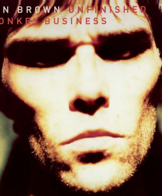 Ian Brown Unfinished Monkey Buisness