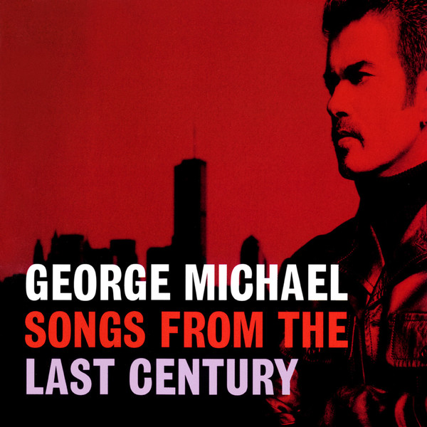 Songs From The Last Century George Michael