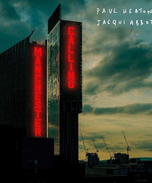 Paul Heaton & Jacqui Abbott –Manchester Calling