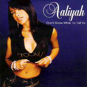Aaliyah – Don't Know What To Tell Ya