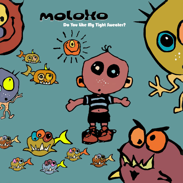 Moloko – Do You Like My Tight Sweater?