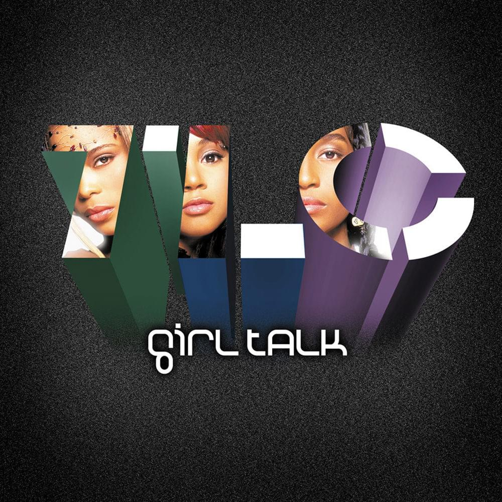 TLC – Girl Talk