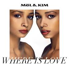 Mel & Kim – Where Is Love