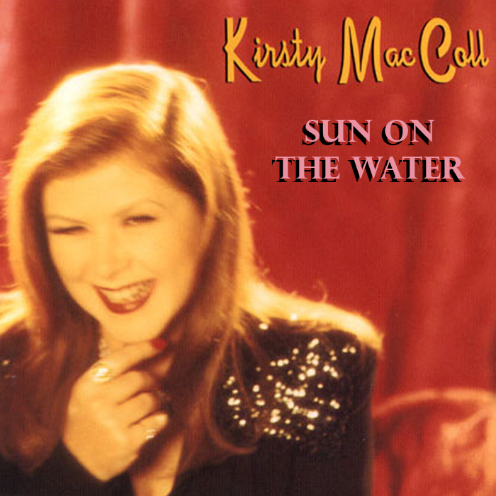 Kirsty MacColl – Sun On The Water