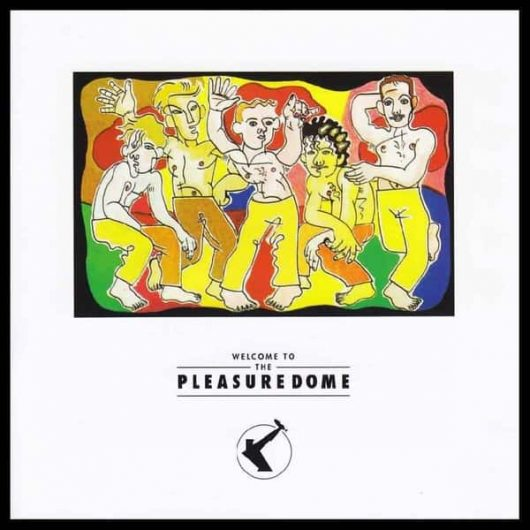 Frankie Goes To Hollywood: Welcome To The Pleasuredome
