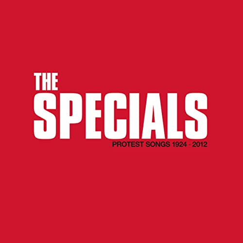 The Specials: Protest Songs 1924-2012