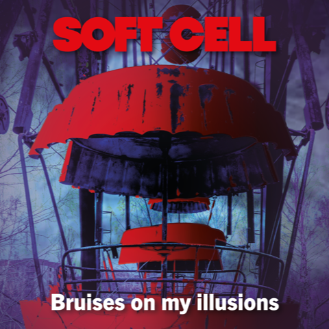 Soft Cell - Bruises on my Illusions